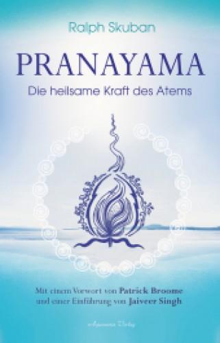 Pranayama, die heilsame Kraft des Atems