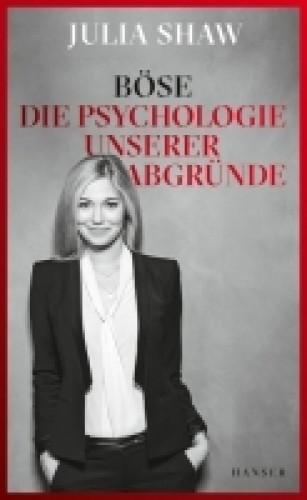 BÖSE - Die Psychologie unserer Abgründe