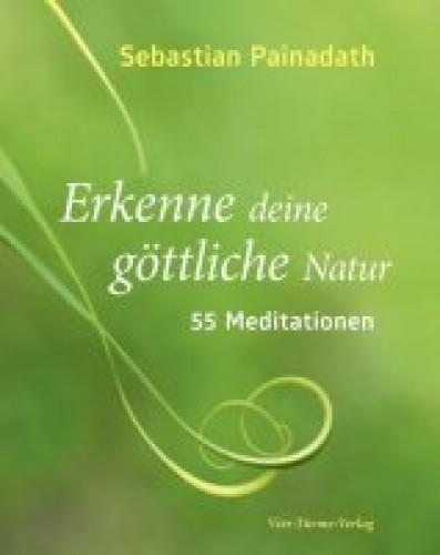 Erkenne deine göttliche Natur  55 Meditationen