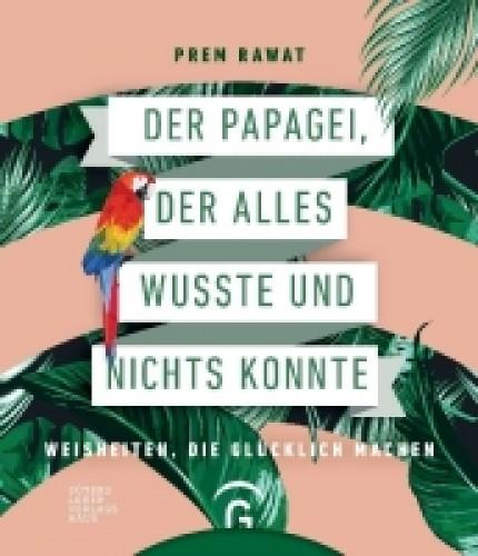 Der Papagei, der alles wußte und nichts konnte