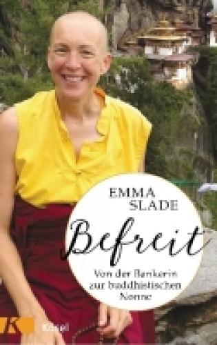 Befreit  -  von der Bankerin zur buddhistischen Nonne
