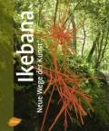 Ikebana. Neue Wege der Kunst