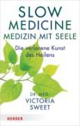 Medizin mit Seele    Die verlorene Kunst des Heilens