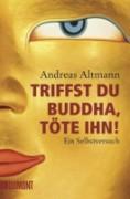 Triffst du Buddha, töte ihn   Ein Selbstversuch