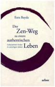Der Zen-Weg zu einem authentischen Leben