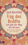 Frag den Buddha und geh den Weg des Herzens