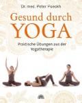 Gesund durch Yoga  Praktische Übungen aus der Yogatherapie