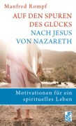 Auf den Spuren des Glücks nach Jesus von Nazareth