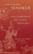 Das Geheimnis des alten Mönches  Märchen und Fabeln aus Burma